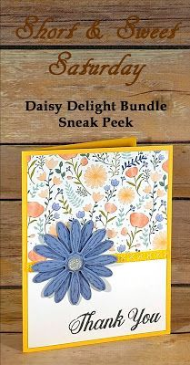 Short & Sweet Saturday - Daisy Delight Bundle Sneak Peek