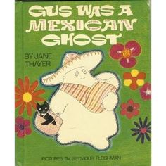 Gus Was A Mexican Ghost by Jane Thayer, illustrated by Seymour Fleishman