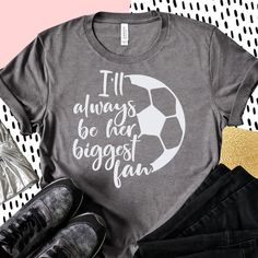Soccer Mom Shirt, Soccer Shirts, Aunt Shirts, Soccer Fans, Sports Mom, And So The Adventure Begins, Always Be, Sport Outfits, Shirt Designs