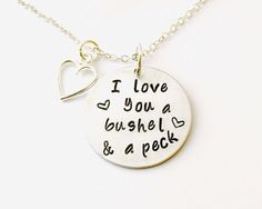 Hand Stamped Necklace Personalized Necklace I love you a Bushel and a Peck Necklace