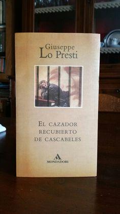 Giuseppe Lo Presti, El cazador recubierto de cascabeles (Barcelona, Mondadori, 1994) edizione in spagnolo dell'introvabile libro cult lanciato da Aldo Busi