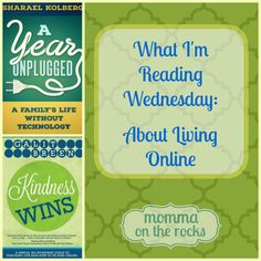 What I'm Reading Wednesday - About Living Online - Momma On The Rocks