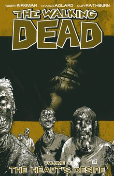 The Walking Dead: The Hearts Desire Volume 4