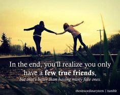 I am thankful for those few true friends that stick by your side through thick and thin! I don't ever have to question their intentions and I know will give it to me straight!