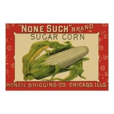 Shop Vintage Vegetable Label Art, None Such Sugar Corn Poster created by YesterdayCafe. Vegetable Crates, Vegetable Prints, The Husk, Ears Of Corn, Living Off The Land, Sweet Corn, Vintage Labels, Custom Greeting Cards, Custom Posters