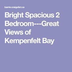 Bright Spacious 2 Bedroom---Great Views of Kempenfelt Bay