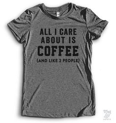 All I care about is Coffee and like 2 people. Part of the exclusive edition run of limited quality and priced. Once they are gone, they are gone! *Exclusive Shirts Ship Separately. Next Level Apparel