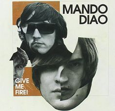 Give Me Fire  (New Version) MANDO DIAO http://www.amazon.de/dp/B002W6DHIC/ref=cm_sw_r_pi_dp_INXTwb1S9S1NS