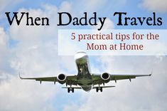 Help for Mom when Daddy travels for work