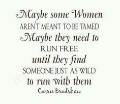 Maybe some women aren't meant to be tamed