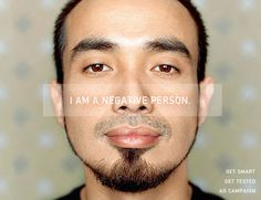 It's good to be a negative person. #Aids #HIV #campaign