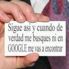 Ni en Google me vas a encontrar