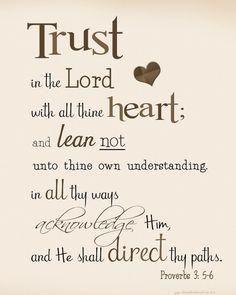 ♥ Proverbs 3:5-6