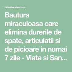 Bautura miraculoasa care elimina durerile de spate, articulatii si de picioare in numai 7 zile - Viata si Sanatate How To Get Rid, Good To Know, How To Plan, Math, Healthy, Fitness, Apothecary, Natural, Folklore