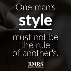 128 Best Mens Style Quotes Images Men Quotes Mens Fashion Quotes