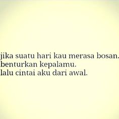 """..jika suatu hari nanti kau bosan, benturkan kepalamu, dan cintai aku dari awal.."" ☺ . by : @tausiyahku_ . . . #usaihujan #cinta #quotes #islam #muslim #indah #jogjakartaID #"