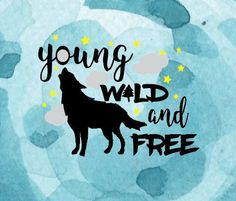 wild young and free svg - wolf svg - svg jpg png eps files for Cricut Silhouette - instant download - commerical use - wild and free by LDKreactions on Etsy