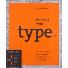 Click to read more about Thinking with Type, 2nd revised and expanded edition by Ellen Lupton.  LibraryThing is a cataloging and social networking site for booklovers
