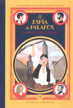 """""""El espía de Palafox"""" Carlos Alvarez de Eulate"""