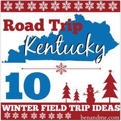 Road Trip Kentucky 10 Winter Field Trip Ideas