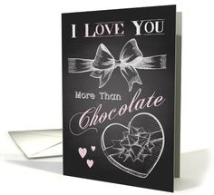Retro chalkboard Valentine's funny card with ribbon and box of chocolate. Tell someone you love them more than chocolate with this unique card.   greetingcarduniverse.com/jjbdesigns   #greetingcard #greetingcarduniverse #greeting #card