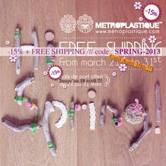 Hi spring !!! …………………………………. -15% + FREE SHIPPING »> code: SPRING-2013 ▲ Until April 10th ▲ Starting from 30€ woth of purchases. ▲ All over the world. Have a good day :-) ♢♢♢♢♢♢♢♢♢♢♢♢♢♢♢♢♢♢♢♢♢  -15% + FRAIS DE PORT OFFERT »> code: SPRING-2013 ▲ Jusqu'au 10 avril ▲ A partir de 30€ d'achat. ▲ Pour tous les pays. Nous vous souhaitons une belle journée :-) ♢♢♢♢♢♢♢♢♢♢♢♢♢♢♢♢♢♢♢♢♢www.metroplast