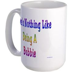 Theres Nothing Like Being A Mug on CafePress.com