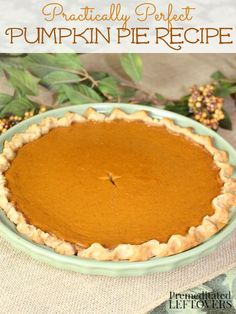 Practically Perfect Pumpkin Pie Recipe: Looking for the best pumpkin pie recipe to add to your fall desserts? This is an easy & delicious pumpkin pie dessert recipe and it turns out perfectly each tim (Best Pie Recipes) Punkin Pie Recipe, Fresh Pumpkin Pie Recipe, Perfect Pumpkin Pie, Low Carb Pumpkin Pie, Healthy Pumpkin Pies, Vegan Pumpkin Pie, Pumpkin Pie Bars, Homemade Pumpkin Pie, Pumpkin Dessert