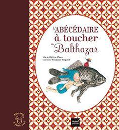 Amazon.fr - L'abécédaire à toucher de Balthazar - Pédagogie Montessori - Marie-Hélène Place, Caroline Fontaine-Riquier - Livres