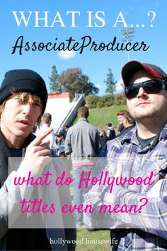 What is an associate producer? The meaning behind Hollywood titles and credits. | Hollywood Housewife