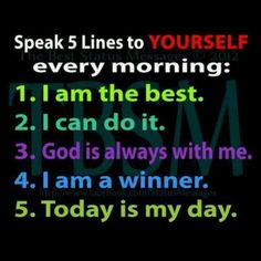 Speak these 5 affirming lines to yourself every morning... A little cheesy but I think it's pretty cool.