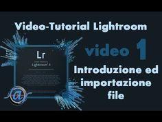Video Tutorial Lightroom - Introduzione ed Importazione Foto