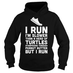 I Run I'm Slower Than A Herd Of Turtles Stampeding Through Peanut Butter But I Run T-Shirt #gift #ideas #Popular #Everything #Videos #Shop #Animals #pets #Architecture #Art #Cars #motorcycles #Celebrities #DIY #crafts #Design #Education #Entertainment #Food #drink #Gardening #Geek #Hair #beauty #Health #fitness #History #Holidays #events #Home decor #Humor #Illustrations #posters #Kids #parenting #Men #Outdoors #Photography #Products #Quotes #Science #nature #Sports #Tattoos #Technology…