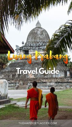 See the most interesting places in Luang Prabang: stunning photography, amazing vibes and the coolest hotspots .