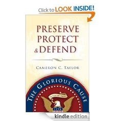 Preserve Protect & Defend by Cameron C. Taylor (general fiction).