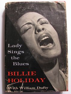 July: Billie Holiday's autobiography 'Lady Sings the Blues' co-authored by William Dufty is released this month. (Made in to a movie starring Diana Ross in 1972, please see separate timeline board.)