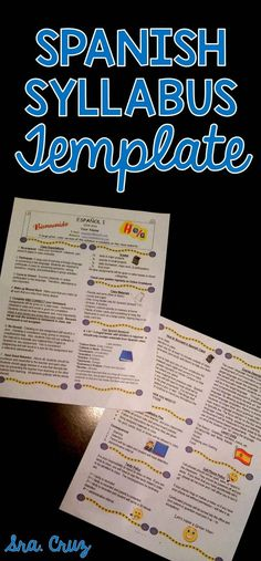 Spanish Syllabus Template This Word document is a completely customizable template for your syllabus. There are sections for your contact information, course description, classroom expectations, how to succeed in Spanish class, required supplies, grading