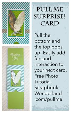 PULL me surprise card. This card is like magic! Pull the tab at the bottom and a piece pops up at the top too! PHOTO TUTORIAL on the site!