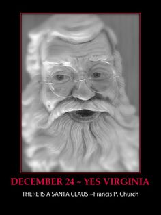 DECEMBER 24   ADVENT CALENDAR  YES VIRGINIA THERE IS A SANTA CLAUS