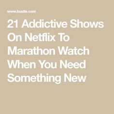 21 Addictive Shows On Netflix To Marathon Watch When You Need Something New — . - Netflix Movies - Best Movies on Netflix - New Movies on Netflix Netflix Movies To Watch, Netflix Tv Shows, Good Movies To Watch, New Netflix, Netflix Series, Movies And Tv Shows, Things To Watch, Shows Coming To Netflix, Tv Series To Watch