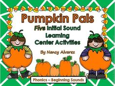 Pumpkin Pals (5 Beginning Sound Center Activities) | Edworld Exchange | Where Educators Buy and Sell Resources
