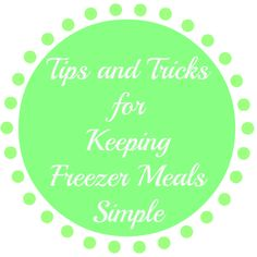 Tips and Tricks for Keeping Freezer Meals Simple