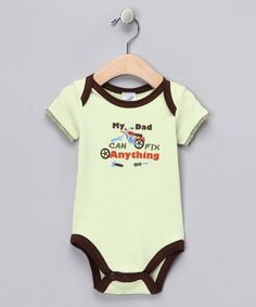 Take a look at this Green & Brown 'My Dad Can Fix Anything' Bodysuit - Infant  by Kushies on #zulily today!