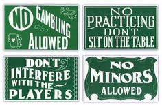 """Pool Hall Advisory Signs (Set Of Four) by Tweeten. $12.49. This set of four 11"""" x 7"""" signs serve as a reminder to players who may not have the best pool etiquette. The four signs read: """"No Gambling Allowed"""", """"Don't Interfere With The Players"""", """"No Minors Allowed"""", and """"No Practicing - Don't Sit On The Table"""". Hopefully the riff-raff who would benefit from these signs can read."""