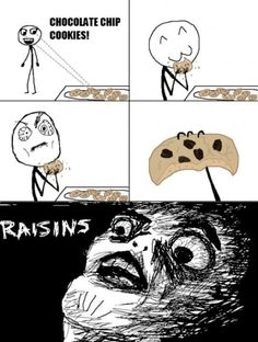 I hate when this happens! Raisins are only good plain anyways!