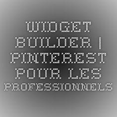 Widget Builder | Pinterest pour les professionnels