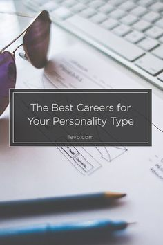 Find the best #career for your personality type www.levo.com Career Advice, Career Tips