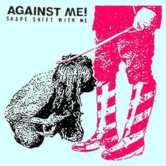Shape Shift With Me by Against Me! [Explicit] One of the most exciting bands in alternative rock today releases the follow-up to their 2014 studio album Transgender Dysphoria Blues. It includes the track 333. [10/7/16]
