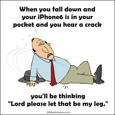 When you fall down and your iPhone6 is in your pocket.  #Funny #iPhone6 #iPhone #Apple #Mobile #Smartphone #Jokes