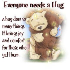 everybody needs a hug quotes cute quote hug friendship quotes support bears. From Michele Hug Friendship, Friendship Quotes Support, Friendship Sayings, Need A Hug Quotes, Cute Quotes, Nice Sayings, Amazing Quotes, Calin Gif, Teddy Bear Quotes
